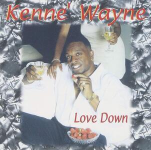 Love Down - CD Audio di Kenne Wayne