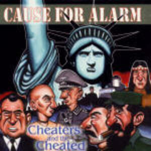 Cheaters and the Cheated - CD Audio di Cause for Alarm