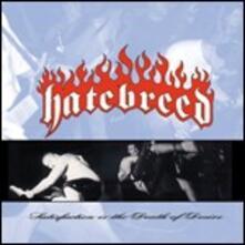 Satisfaction Is the Death of Desire - Vinile LP di Hatebreed