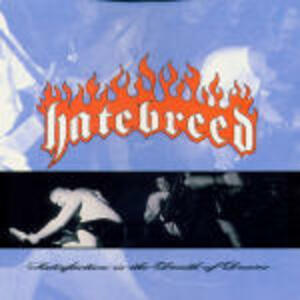Satisfaction is the Death of Desire - CD Audio di Hatebreed