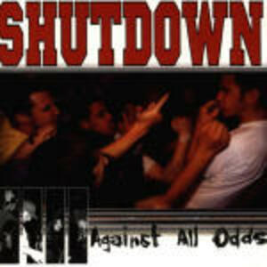 Against all Odds - CD Audio di Shutdown