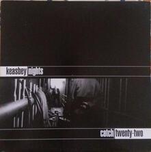 Keasby Nights - Vinile LP di Catch 22