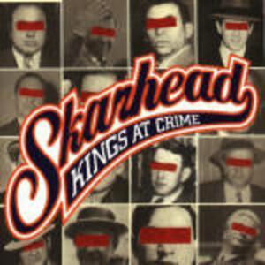 Kings at Crime - CD Audio di Skarhead