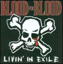 Livin' in Exile - Vinile LP di Blood for Blood