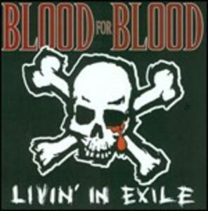 Livin' in Exile - CD Audio di Blood for Blood