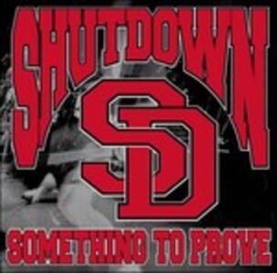 Something to Prove - CD Audio Singolo di Shutdown