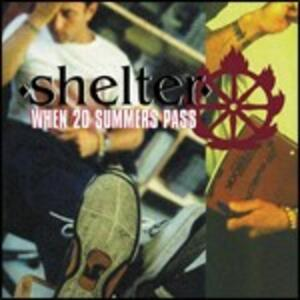 When 20 Summers Pass - CD Audio di Shelter
