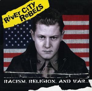 Racism, Religion and War - Vinile LP di River City Rebels