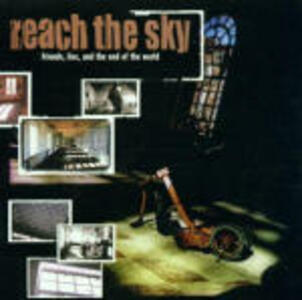 Friends Lies and the End of the World - CD Audio di Reach the Sky