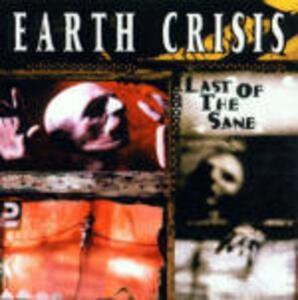Last of the Sane - CD Audio di Earth Crisis