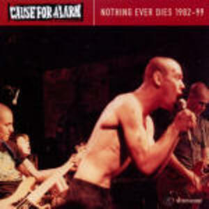 Nothing Ever Dies - CD Audio di Cause for Alarm