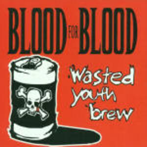 Wasted Youth Brew - CD Audio di Blood for Blood