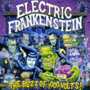 The Buzz of a Thousand Volts - CD Audio di Electric Frankenstein