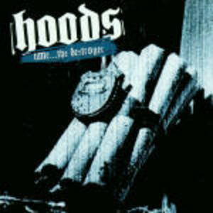 Time...The Destroyer - CD Audio di Hoods