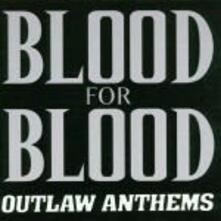 Outlaw Anthems - Vinile LP di Blood for Blood
