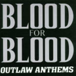 Outlaw Anthems - CD Audio di Blood for Blood