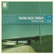 Tell All Your Friends - Vinile LP di Taking Back Sunday