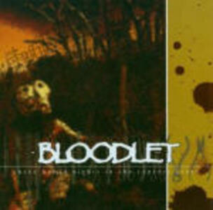 Three Humid Nights in the Cypress Trees - CD Audio di Bloodlet