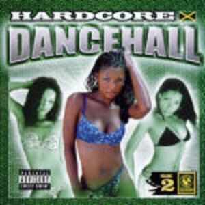 Hardcore Dancehall vol.2 - CD Audio