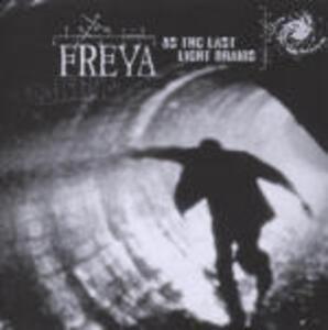As the Last Light Drains - CD Audio di Freya