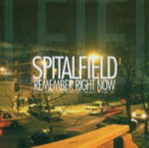 Remember Right Now - CD Audio di Spitalfield