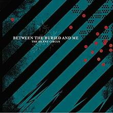 Silent Circus - Vinile LP di Between the Buried and Me