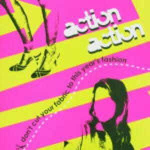 Don't Cut your Fabric to this Year's Fashion - CD Audio di Action Action