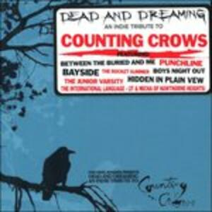 Dead and Dreaming - CD Audio di Counting Crows