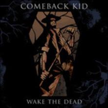 Wake the Dead - Vinile LP di Comeback Kid