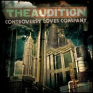 Controversy Loves Company - CD Audio di Audition
