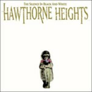 The Silence in Black and White - CD Audio di Hawthorne Heights