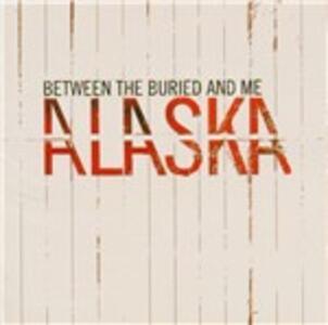 Alaska - CD Audio di Between the Buried and Me