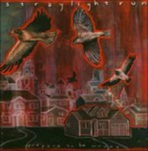 Prepare to Be Wrong ep - CD Audio di Straylight Run