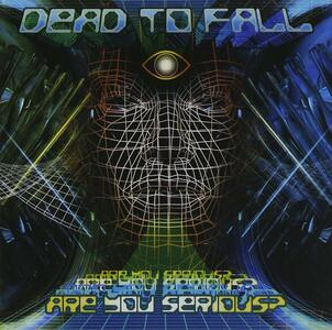 Are You Serious? - CD Audio di Dead to Fall