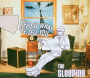 Believe What We Tell You - CD Audio di Sleeping