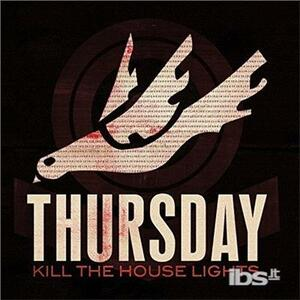 Kill the House Lights - Vinile LP + DVD di Thursday