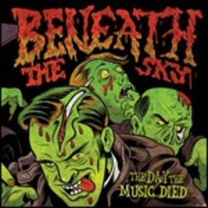 The Day the Music Died - CD Audio di Beneath the Sky
