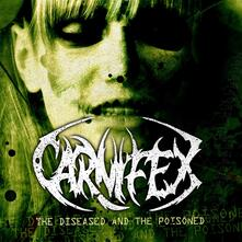 Diseased and the Poisoned - Vinile LP di Carnifex