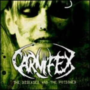 Diseased and Poisoned - CD Audio di Carnifex