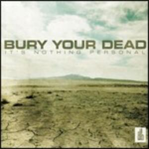 It's Nothing Personal - CD Audio di Bury Your Dead