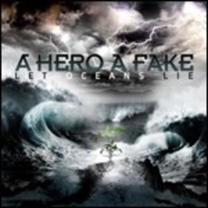 Let Oceans Lie - CD Audio di A Hero a Fake