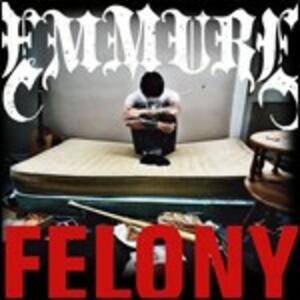 Felony - CD Audio di Emmure