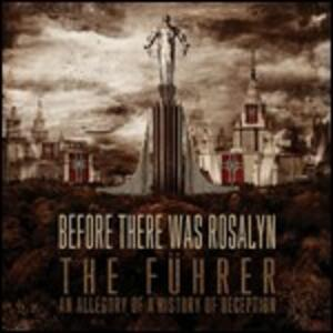 The Fürher. An Allegory of a History of Deception - CD Audio di Before There Was Rosalyn