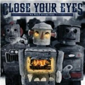 We Will Overcome - Vinile LP di Close Your Eyes