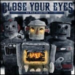We Will Overcome - CD Audio di Close Your Eyes