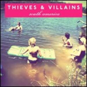 South America - Vinile LP di Thieves and Villains