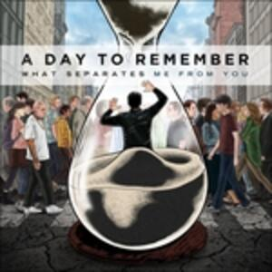What Separates Me from You - Vinile LP di A Day to Remember