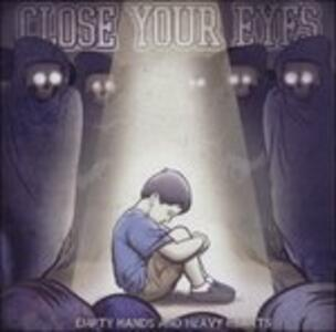 Empty Hands and Heavy - CD Audio di Close Your Eyes