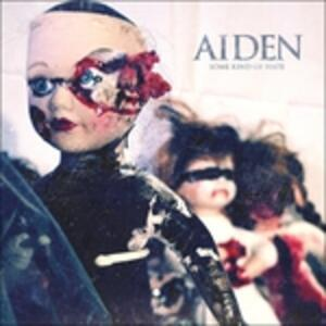 Some Kind of Hate - CD Audio di Aiden