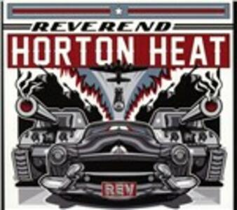 Rev - CD Audio di Reverend Horton Heat